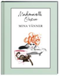 Mademoiselle Oiseau, Mina vänner