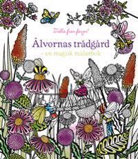 Älvornas trädgård : en magisk målarbok