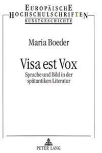 Visa Est Vox: Sprache Und Bild in Der Spaetantiken Literatur