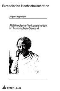 Altaethiopische Volksweisheiten Im Historischen Gewand