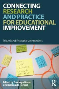Connecting Research and Practice for Educational Improvement: Ethical and Equitable Approaches