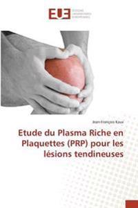 Etude du Plasma Riche en Plaquettes (PRP) pour les lésions tendineuses