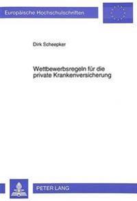 Wettbewerbsregeln Fuer Die Private Krankenversicherung: Das Dynamische Transparenzmodell