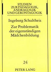 Zur Problematik Der Eigenstaendigen Maedchenbildung: Stellungnahmen Des Vereins Katholischer Deutscher Lehrerinnen in Der Zeit Von 1885-1985