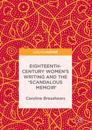 Eighteenth-century Women's Writing and the 'scandalous Memoir'