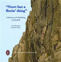 """""""nowt but a fleein thing"""" - a history of climbing on scafell"""