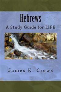 Hebrews: A Study Guide for Life