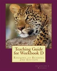 Teaching Guide for Workbook D: Rhoades to Reading 2nd Edition