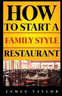 How to Start a Family Style Restaurant