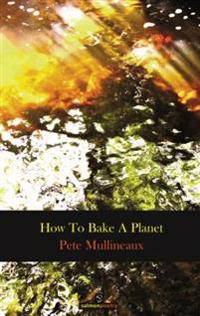 How to Bake a Planet