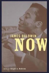 James Baldwin Now