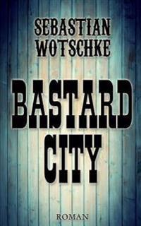 Bastard City