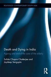 Death and Dying in India: Ageing and End-Of-Life Care of the Elderly