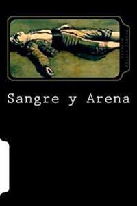 Sangre y Arena (Spanish Edition ) (Special Edition)
