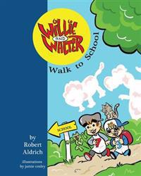 Willie and Walter Walk to School