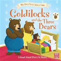 My very first story time: goldilocks and the three bears - fairy tale with