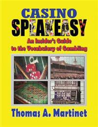 Casino Speakeasy: An Insider's Guide to the Language of Gambling