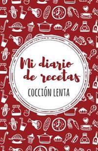 Mi Diario de Recetas de Coccion Lenta: Rojo