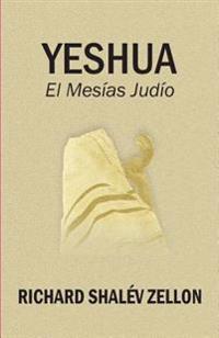 Yeshua: El Mesias Judio