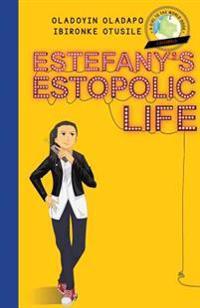 Girl to the World: Estefany's Estopolic Life