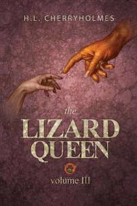 The Lizard Queen Volume Three
