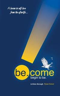 Be.Come: Begin to Be.