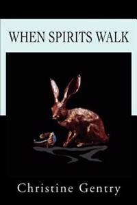 When Spirits Walk