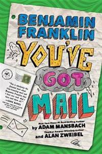 Benjamin Franklin: You've Got Mail