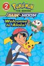 Welcome to Alola! (Pokemon Alola: Level 2 Reader)