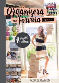 Organisera och förvara hemma - ett projekt i veckan