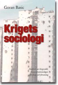 Krigets sociologi : analyser av krigsvåld, koncentrationsläger, offerskap och försoning