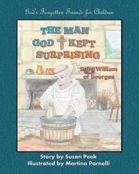 The Man God Kept Surprising: Saint William of Bourges