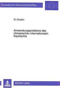 Anwendungsprobleme Des Chinesischen Internationalen Kaufrechts