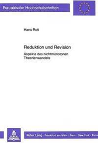 Reduktion Und Revision: Aspekte Des Nichtmonotonen Theorienwandels