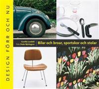 Bilar och broar, sportskor och stolar - Design förr och nu
