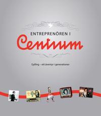 Entreprenören i Centrum : Gylling - ett äventyr i generationer