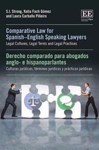 Comparative Law for Spanish-English Speaking Lawyers / Derecho compardo para abogados anglo- e hispanoparlantes