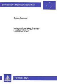 Integration Akquirierter Unternehmen: Instrumente Und Methoden Zur Realisierung Von Leistungswirtschaftlichen Synergiepotentialen