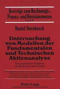 Untersuchung Von Modellen Der Fundamentalen Und Technischen Aktienanalyse: Ein Empirischer Vergleich Am Deutschen Aktienmarkt