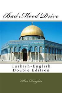 Bad Mood Drive: Turkish-English Double Edition
