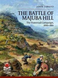 The Battle of Majuba Hill: The Transvaal Campaign, 1880-1881