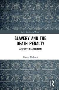 Slavery and the Death Penalty: A Study in Abolition