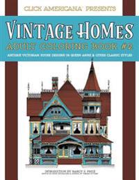 Vintage Homes: Adult Coloring Book: Antique Victorian House Designs in Queen Anne & Other Classic Styles