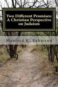 Two Different Promises: A Christian Perspective on Judaism