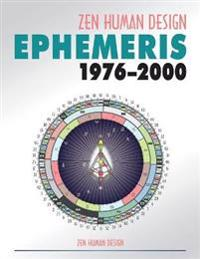 Zen Human Design Ephemeris 1976-2000
