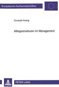 Alltagsstrukturen Im Management: Betrachtet Aus Wirtschaftssoziologischer Und Sozialanthropologischer Perspektive