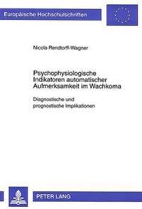 Psychophysiologische Indikatoren Automatischer Aufmerksamkeit Im Wachkoma