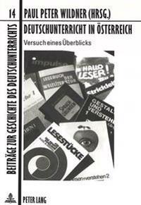 Deutschunterricht in Oesterreich: Versuch Eines Ueberblicks