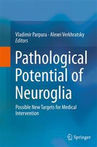 Pathological Potential of Neuroglia