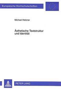 Aesthetische Textstruktur Und Identitaet: Autobiographisch-Literarische Texte ALS Interpretationsmuster Von Bildungs- Und Transformationsprozessen